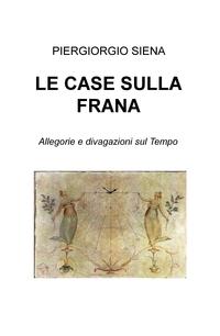 LE CASE SULLA FRANA