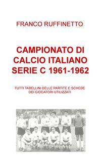CAMPIONATO DI CALCIO ITALIANO SERIE C 1961-1962