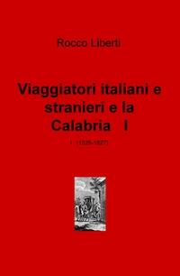 Viaggiatori italiani e stranieri e la Calabria I