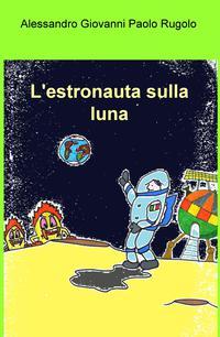 L'estronauta sulla luna