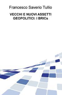 VECCHI E NUOVI ASSETTI GEOPOLITICI: I BRICs