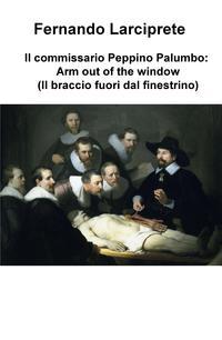 Il commissario Peppino Palumbo: Il braccio fuori dal finestrino