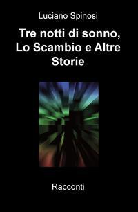 Tre notti di sonno, Lo Scambio & Altre Storie