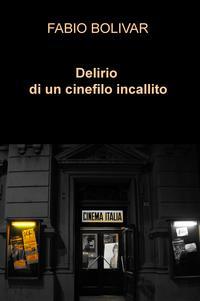 DELIRIO DI UN CINEFILO INCALLITO