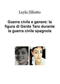 Guerra civile e genere: la figura di Gerda Taro durante la guerra civile spagnola