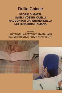 STORIE DI GATTI: I MIEI, I VOSTRI, QUELLI RACCONTATI DAI GRANDI DELLA LETTERATURA ITALIANA