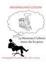 copertina di La memoria è l'ultimo treno ch...