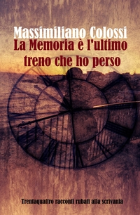 La memoria è l'ultimo treno che ho perso