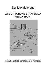 LA MOTIVAZIONE STRATEGICA  NELLO SPORT