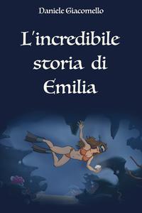 L'incredibile storia di Emilia