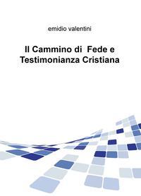 Il Cammino di Fede e Testimonianza Cristiana