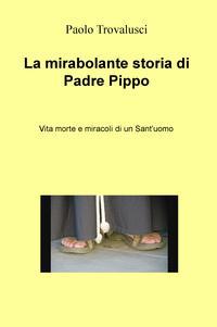 La mirabolante storia di Padre Pippo