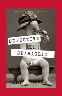 Detective allo sbaraglio