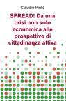 SPREAD! Da una crisi non solo economica alle prospettive...