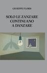 copertina SOLO LE ZANZARE CONTINUANO...