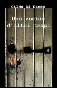 Uno zombie d'altri tempi