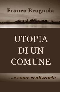 UTOPIA DI UN COMUNE