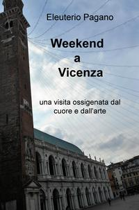 Weekend a Vicenza