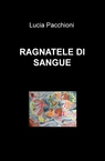 RAGNATELE DI SANGUE