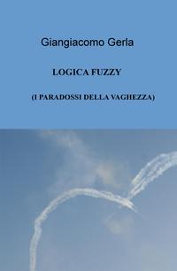 LOGIC FUZZY: I PARADOSSI DELLA VAGHEZZA