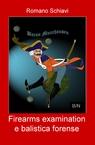 copertina di Firearms examination e nozioni...