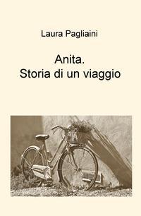 Anita. Storia di un viaggio