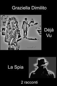 Déjà Vu – La Spia
