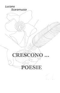 CRESCONO … POESIE