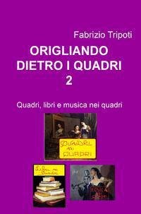 ORIGLIANDO DIETRO I QUADRI-2