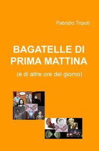 BAGATELLE DI PRIMA MATTINA