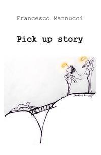 Pick up story