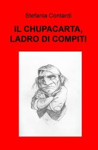 IL CHUPACARTA, LADRO DI COMPITI
