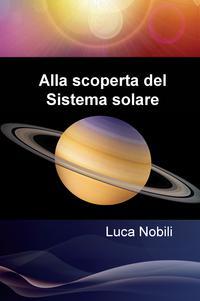 Alla scoperta del Sistema solare