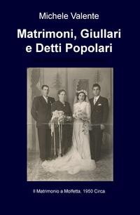Matrimoni, Giullari e Detti Popolari
