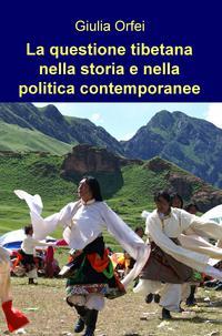 La questione tibetana nella storia e nella politica contemporanee