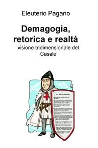 Demagogia, retorica e realtà