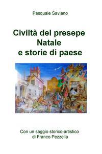 Civiltà del presepe Natale e storie di paese