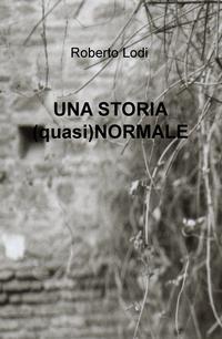 UNA STORIA (quasi)NORMALE