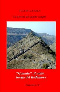 """""""Gamala"""": il natio  borgo del Redentore"""