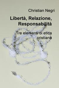 Libertà, Relazione, Responsabilità