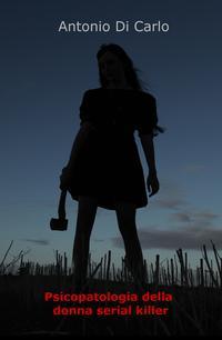 Psicopatologia della donna serial killer