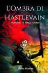 L'Ombra di Hastlevain – Volume I