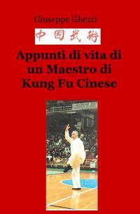 Appunti di vita di un Maestro di Kung Fu Cinese