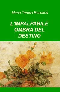 L'IMPALPABILE OMBRA DEL DESTINO