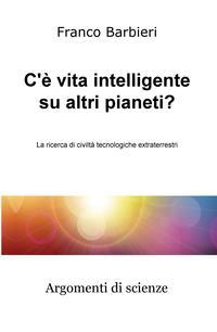 C'è vita intelligente su altri pianeti?