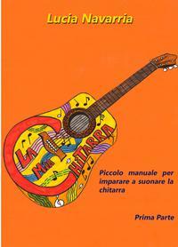 Piccolo manuale per imparare a suonare la Chitarra Prima Parte