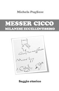 Messer Cicco milanese eccellentissimo