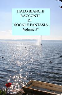 RACCONTI DI SOGNI E FANTASIA Volume 5º