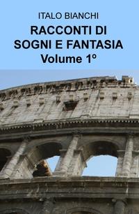 RACCONTI DI SOGNI E FANTASIA Volume 1º
