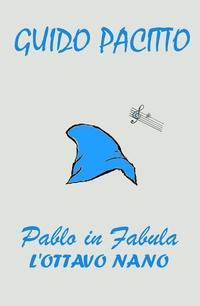 Pablo in Fabula #1 – L'Ottavo Nano